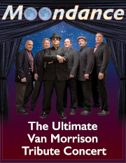 Moondance - The Ultimate Van Morrison Tribute Concert