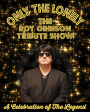Only The Lonely - The Roy Orbison Tribute Show